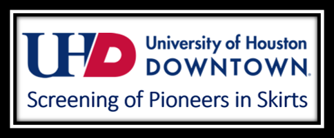 University of Houston Downtown Screening of Pioneers in Skirts
